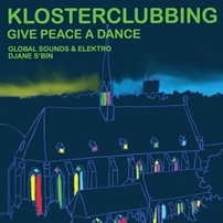 "Klosterclubbing: ""Give Peace a Dance"""
